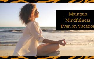 maintain mindfulness